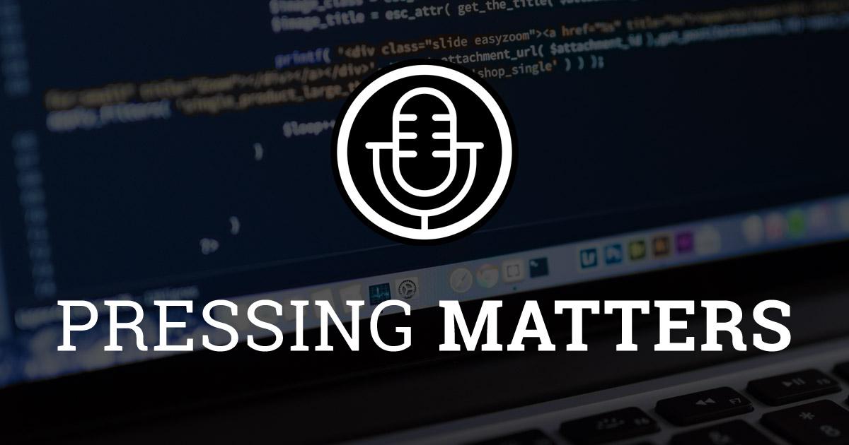 Pressing Matters - A WordPress Development & Business Podcast